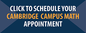 Schedule Your Cambridge Campus Math Appoint