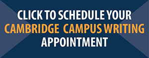 Schedule Your Cambridge Campus Writing Appointment